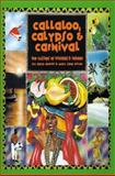 Callaloo, Calypso and Carnival, Dave DeWitt and Mary Jane Wilan, 0595002331