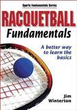 Racquetball Fundamentals, Jim Winterton, 073605233X