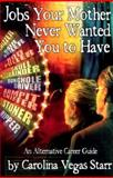Jobs Your Mother Never Wanted You to Have, Carolina Vegas Starr, 1559502339