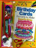 Birthday Cards for Girls to Make, Pleasant Company Staff, 156247233X