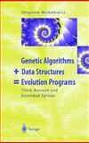 Genetic Algorithms + Data Structures = Evolution Programs, Michalewicz, Zbigniew, 3642082335