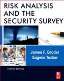 Risk Analysis and the Security Survey, Broder, James F. and Tucker, Gene, 0123822335