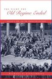 The Night the Old Regime Ended : August 4, 1789 and the French Revolution, Fitzsimmons, Michael P., 0271022337