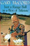Just a Range Ball in a Box of Titleists, Gary McCord, 0399142339