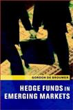 Hedge Funds in Emerging Markets, De Brouwer, Gordon, 0521802334