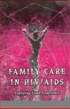 Family Care in HIV/AIDS : Exploring Lived Experience, D'Cruz, Premilla, 076193233X