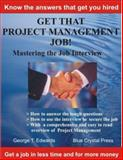 Get that Project Management Job : Mastering the job Interviwe, Edwards, George T., 0979762332