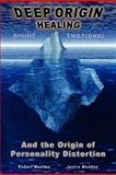 Deep Origin Healing, Robert Maddox and Janice Maddox, 0985392339