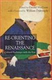 Re-Orienting the Renaissance : Cultural Exchanges with the East, , 1403992339