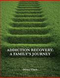 Addiction Recovery, Diana Clark, 1492862339
