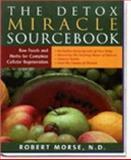 The Detox Miracle Sourcebook, Robert S. Morse, 189077233X