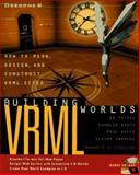 Building VRML Worlds, Sebastian Hassinger and Charlie Scott, 0078822335