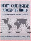 Health Care Systems Around the World : Characteristics, Issues, Reforms, Lassey, William R. and Lassey, Marie L., 0131042335