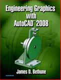 Engineering Graphics with AutoCAD 2008, Bethune, James D., 0131592335