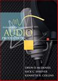 Fundamentals of Audio Production, McDaniel, Drew O. and Shriver, Rick C., 0205462332