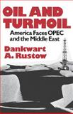 Oil and Turmoil : America Faces OPEC and the Middle East, Rustow, Dankwart A., 0393952339