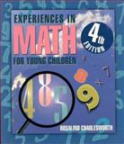Experiences in Math for Young Children, Charlesworth, Rosalind, 0766802337