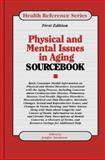 Physical and Mental Issues in Aging Sourcebook, Jenifer, Ed. Swanson, 0780802330