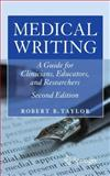 Medical Writing : A Guide for Clinicians, Educators, and Researchers, Taylor, Robert B., 1441982337