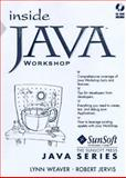 Inside Java Workshop, Weaver, Lynn and Jervis, Robert, 0138582343