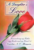 A Daughter's Love, Caroline Thompson, 0595802346
