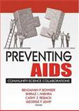 Preventing AIDS : Community-Science Collaborations, Bowser, Benjamin P. and Reback, Cathy, 0789012340