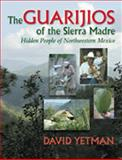 The Guarijios of the Sierra Madre 9780826322340