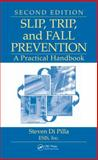 Slip, Trip, and Fall Prevention : A Practical Handbook, Di Pilla, Steven, 1420082345