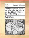 Olympia Domata; or, an Almanack for the Year of Our Lord God, 1765, by Tycho Wing, Tycho Wing, 1170432344