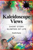 Kaleidoscope Views, Fred Farris, 148276234X