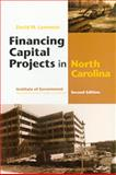 Financing Capital Projects in North Carolina, Lawrence, David M., 1560112344