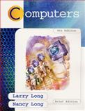 Introduction to Computers, Long, Larry and Long, Nancy, 0138632340