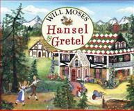 Hansel and Gretel, Will Moses, 0399242341