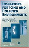 Insulators for Icing and Polluted Environments, Farzaneh, Masoud and Chisholm, William A., 0470282347