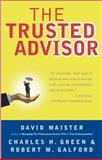 The Trusted Advisor, David H. Maister and Charles H. Green, 0743212347