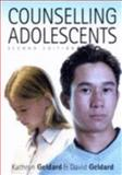 Counselling Adolescents : The Pro-Active Approach, Geldard, David and Geldard, Kathryn, 1412902347
