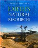 Earth's Natural Resources, John V. Walther, 1449632343