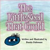 The Little Seed That Could, Bonita Robinson, 1462642349