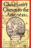 Christianity Comes to the Americas, 1492-1776, Lippy, Charles H. and Choquette, Robert, 1557782342