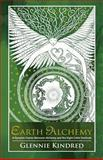 Earth Alchemy, Glennie Kindred, 1781802343