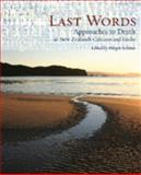 Last Words : Approaches to Death in New Zealand's Cultures and Faiths, , 1877242349