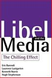 Libel and the Media : The Chilling Effect, Lustgarten, Laurence and Norrie, Kenneth, 0198262345