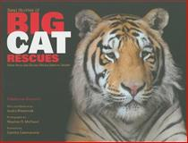 Real Stories of Big Cat Rescues : Tales from the Exotic Feline Rescue Center, Bowlin, Melanie and Masternak, Audra, 0253222346