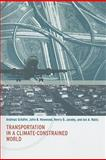 Transportation in a Climate-Constrained World, Schäfer, Andreas and Heywood, John B., 0262512343