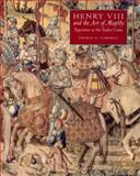 Henry VIII and the Art of Majesty : Tapestries at the Tudor Court, Campbell, Thomas P., 0300122349