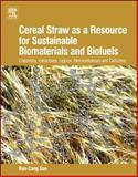 Cereal Straw As a Resource for Sustainable Biomaterials and Biofuels : Chemistry, Extractives, Lignins, Hemicelluloses and Cellulose, Sun, RunCang, 044453234X