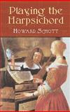 Playing the Harpsichord, Howard Schott, 0486422348