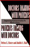 Doctors Talking with Patients - Patients Talking with Doctors : Improving Communication in Medical Visits, Roter, Debra L. and Hall, Judith A., 0865692343