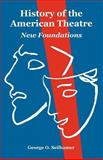 History of the American Theatre : New Foundations, Seilhamer, George O., 1410222349