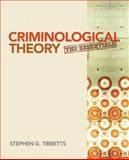 Criminological Theory : The Essentials, Tibbetts, Stephen G., 1412992346